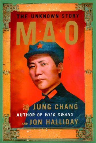 Jung Chang & Jon Halliday MAO: THE UNKNOWN STORY